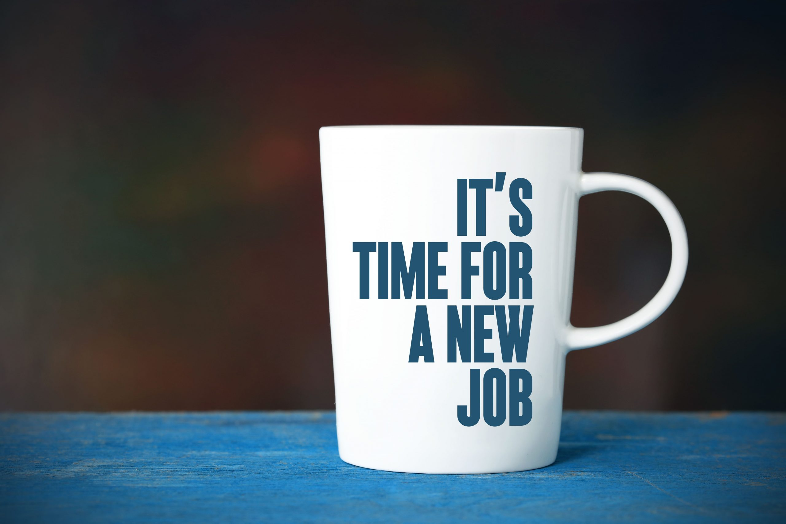 coffee cup with blue text sayng its time for a new job-min